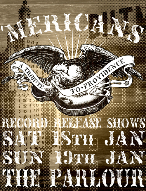 the 'Mericans a Tribute to Providence Release Show Poster January 18th + 19th 2014 at the Parlour
