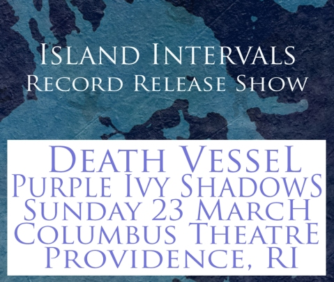 Death Vessel + Purple Ivy Shadows Sunday 23rd March 2014 at Columbus Theatre in Providence Poster