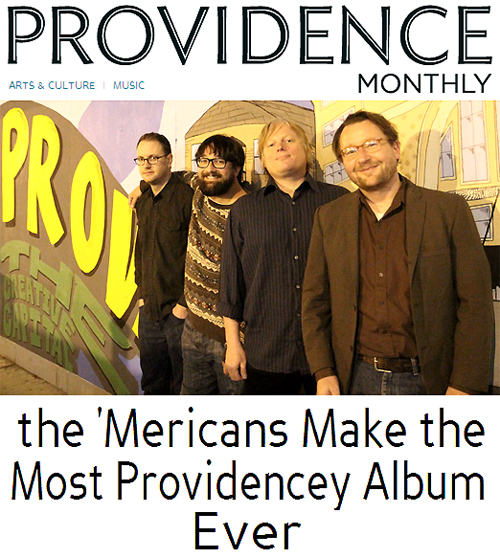 January 2014 Providence Monthly Photo + Headline Feature on the 'Mericans album 'A Tribute to Providence'
